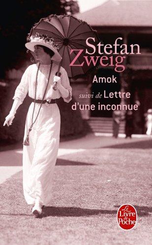 Amok ou le fou de Malaisie : Suivi de lettre d'une inconnue et de la ruelle au clair de lune par Stefan Zweig