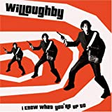 Songtexte von Willoughby - I Know What You're Up To