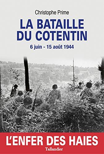 La Bataille du Cotentin, l'enfer des haies