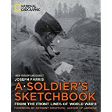 A Soldier's Sketchbook: From the Front Lines of World War II by Joseph Farris (2011-11-01)