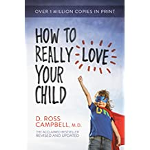 How to Really Love Your Child (English Edition)