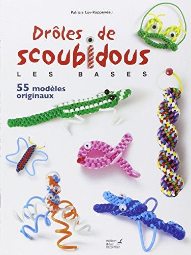 Drôles de scoubidous : Les bases, 55 modèles originaux par Patricia Loy-Rappeneau