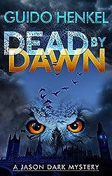 Dead by Dawn: A Jason Dark Mystery (Jason Dark - Ghost Hunter Book 7) (English Edition)