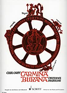 SCHOTT ORFF CARL - CARMINA BURANA - SOLOISTS , MIXED CHOIR , CHILDREN'S CHOIR, 2 PIANOS AND PERCUSSION [Paperback] Carl Orff