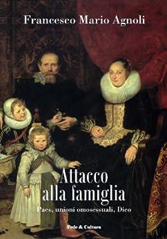 Attacco alla famiglia (Collan Saggistica Vol. 8) di [Agnoli, Francesco Mario]