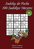 Sudoku de Poche - Niveau Moyen - N°9: 100 Sudokus Moyens - à emporter partout - Format poche (A6 - 10.5 x 15 cm)