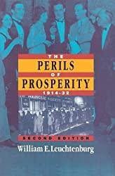 The Perils of Prosperity, 1914-1932 (Chicago History of American Civilization)