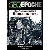 GEO Epoche 60/2013 - Der Amerikanische Bürgerkrieg