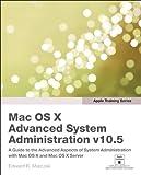 Mac OS X V10.5 Advanced System Administration (Apple Training Series)