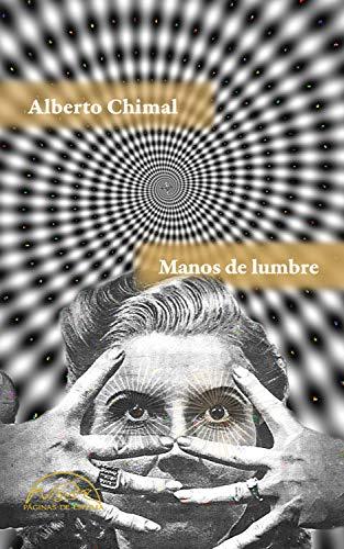 Manos de lumbre (Voces / Literatura nº 264) par Alberto Chimal