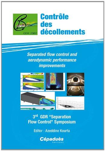 Contrôle des décollements-Separated flow control and aerodynamic performance improvements-3rd GDR 34;Separation Flow Control34; Symposium