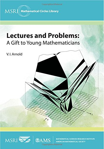 Lectures and Problems: A Gift to Young Mathematicians (MSRI Mathematical Circles Library) por V. I. Arnold
