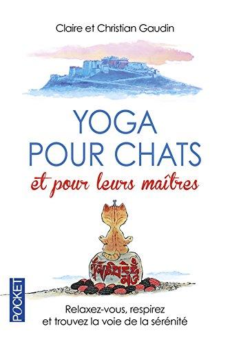 Yoga pour chats et pour leurs maîtres par Claire GAUDIN