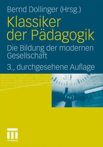 Klassiker der Pdagogik: Die Bildung der modernen Gesellschaft (German Edition) by Unknown(2011-10-01)