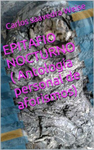 EPITAFIO NOCTURNO ( Antología personal de aforismos)