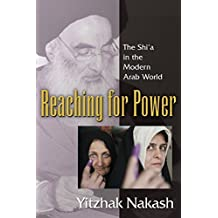 Reaching for Power: The Shi'a in the Modern Arab World by Yitzhak Nakash (2015-10-15)