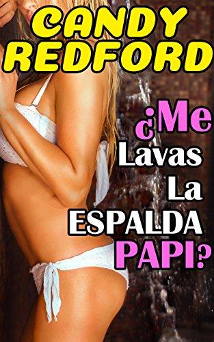 ¿Me Lavas La Espalda, Papi? (TABÚ libros eroticos, novela erotica, erotica español) por Candy Redford