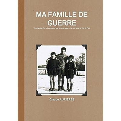MA FAMILLE DE GUERRE