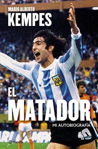 El matador: Biografía eBook: Mario Alberto kempes: Amazon.es: Tienda Kindle