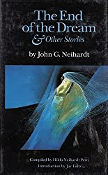 The End of the Dream and Other Stories by John G. Neihardt (1991-02-01)