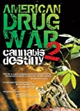 American Drug War 2: Cannabis Destiny [DVD] [Region 1] [NTSC] [US Import]