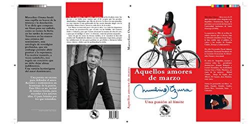 Aquellos amores de marzo: Una pasión al limite por Marcelino Ozuna