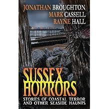 Sussex Horrors: Stories of Coastal Terror & other Seaside Haunts