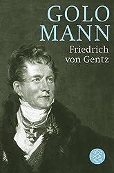 Friedrich von Gentz: Gegenspieler Napoleons, Vordenker Europas