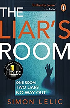 The Liar's Room: The addictive new psychological thriller from the bestselling author of THE HOUSE by [Lelic, Simon]
