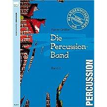 Percussion-Band. Klassenmusizieren mit Percussioninstrumenten / Percussion-Band (Band 2) (Die Percussion-Band / Klassenmusizieren mit Percussioninstrumenten)
