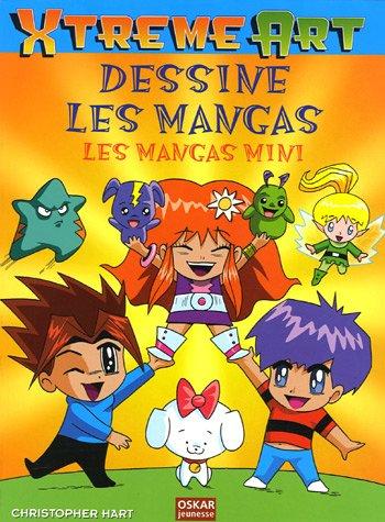 Dessine les mangas : Les mangas mini par Christopher Hart
