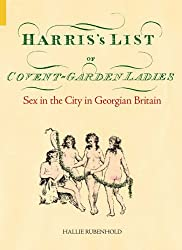 Harris's List of Covent Garden Ladies (Revealing History)