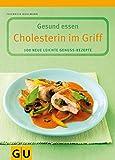 Cholesterin im Griff (GU Genussvoll essen) -