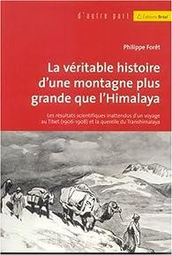 La véritable histoire d'une montagne plus grande que l'Himalaya par Philippe Forêt