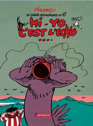 Le Génie des alpages, tome 6 : Hi-yo, c'est l'écho