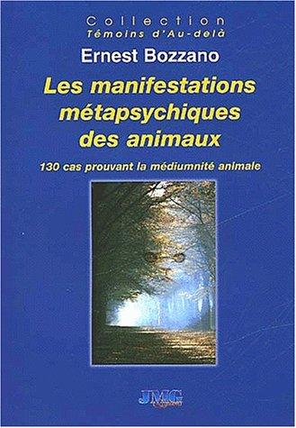 Les manifestations métapsychiques des animaux : 130 cas prouvant la médiumnité animale
