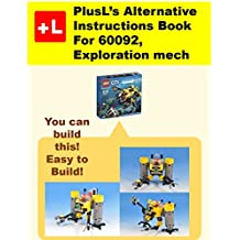 PlusL's Alternative Instruction For  60092,Exploration mech: You can build the  Exploration mech out of your own bricks! (English Edition)