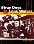Stray Dogs & Lone Wolves: The Samurai...
