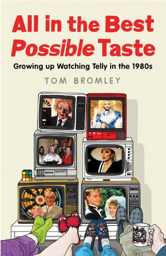 All in the Best Possible Taste by Tom Bromley