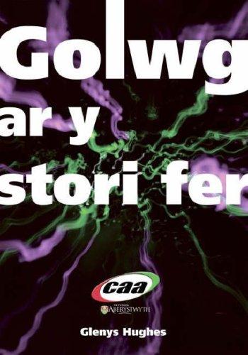 Golwg ar y Stori Fer (Ymarferion Cymraeg Ail Iaith Safon Uwch)