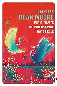 Petit Traité de la philosophie naturelle par Kathleen Dean Moore