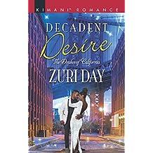 Decadent Desire (Mills & Boon Kimani) (The Drakes of California, Book 10)
