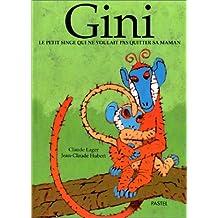 Gini, le petit singe qui ne voulait pas quitter sa maman