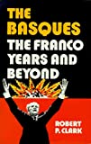 The Basques: The Franco Years and Beyond (Basque (Hardcover))