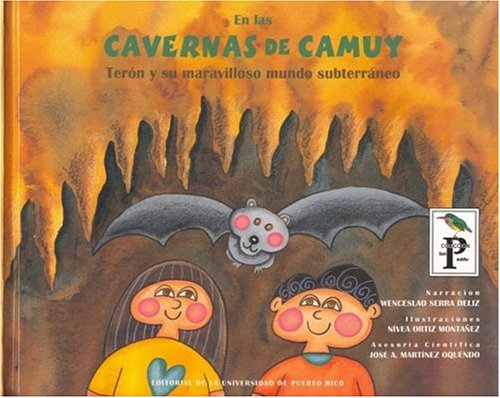 En las cavernas de camuy/At the Camuy Caves: Teron y su maravilloso mundo subterraneao/Teron and His Wonderful Subterranean World por Wenceslao Serra Deliz