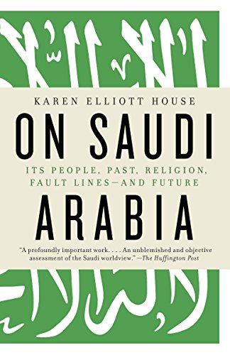 On Saudi Arabia: Its People, Past, Religion, Fault Lines--and Future -