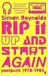 Rip it Up and Start Again: Postpunk 1978-1984