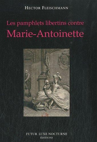 Les pamphlets libertins contre Marie-Antoinette