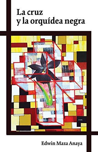 La cruz y la orquidea negra por Edwin Maza