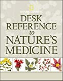 Desk Reference to Nature's Medicine (National Geographic)
